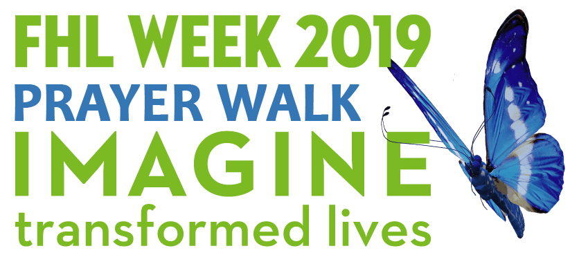 FHL Week Prayer Walk – July 21, 2019