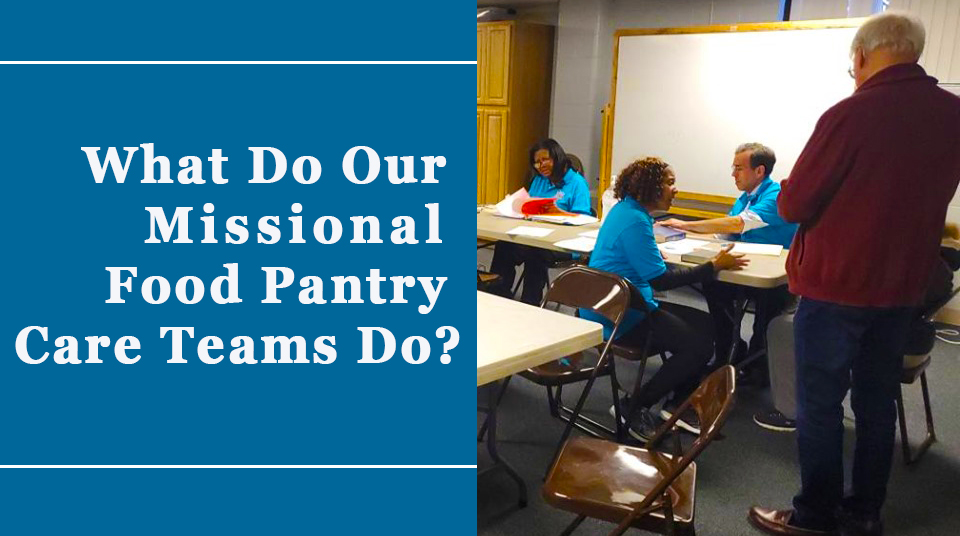 What Do Our Missional Food Pantry Care Teams Do?