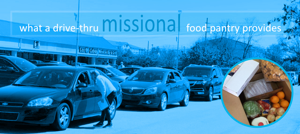 What a Drive-Thru MISSIONAL Food Pantry Provides