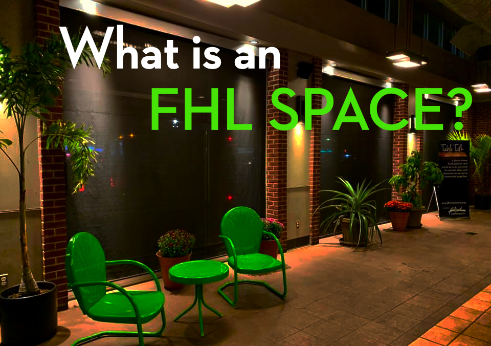Creating Missional Community: What is an FHL Space?